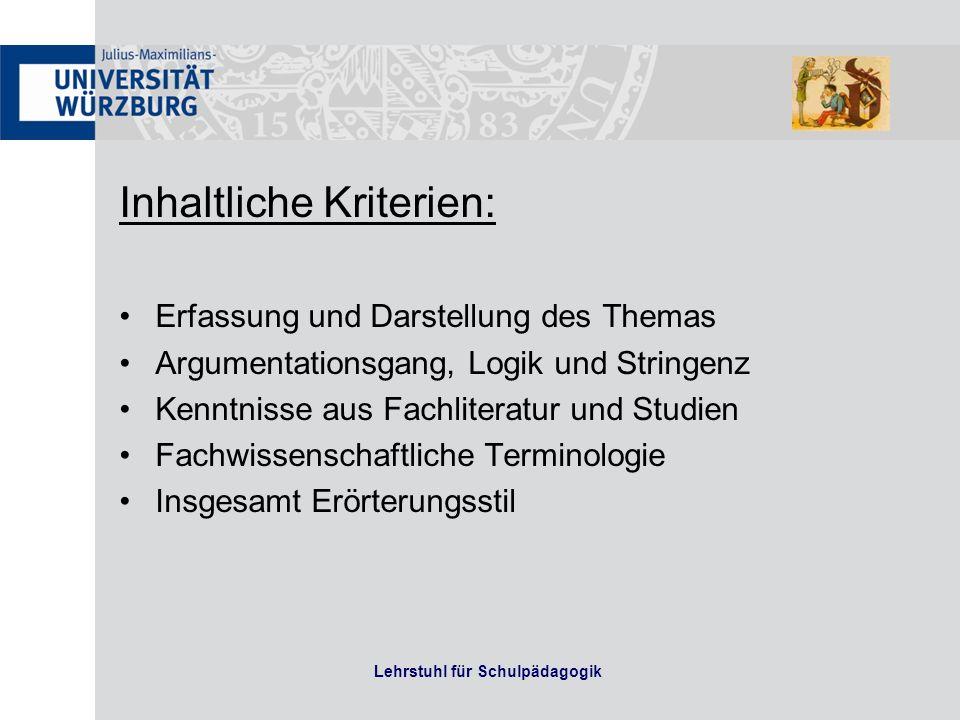 Inhaltliche Kriterien: Erfassung und Darstellung des Themas Argumentationsgang, Logik und Stringenz Kenntnisse aus Fachliteratur und Studien Fachwisse