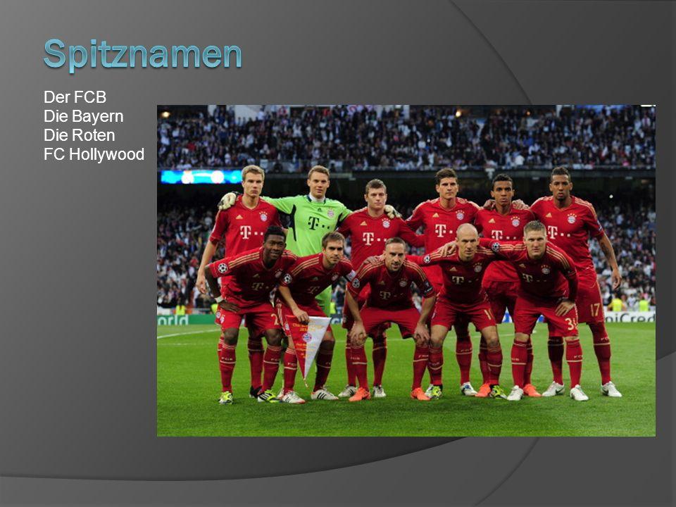 Der FCB Die Bayern Die Roten FC Hollywood