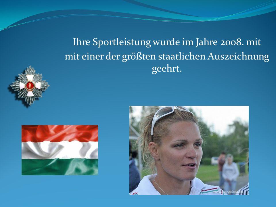 Ihre Sportleistung wurde im Jahre 2008. mit mit einer der größten staatlichen Auszeichnung geehrt.