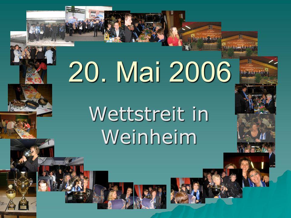 20. Mai 2006 Wettstreit in Weinheim