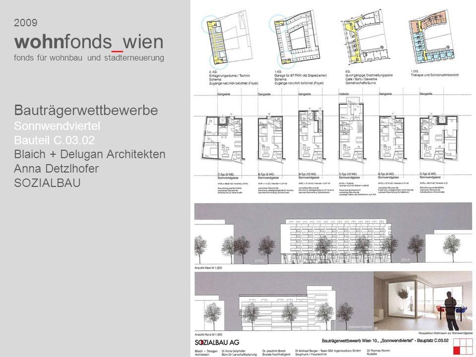 2009 wohnfonds_wien fonds für wohnbau und stadterneuerung Bauträgerwettbewerbe Sonnwendviertel Bauteil C.03.02 Blaich + Delugan Architekten Anna Detzl