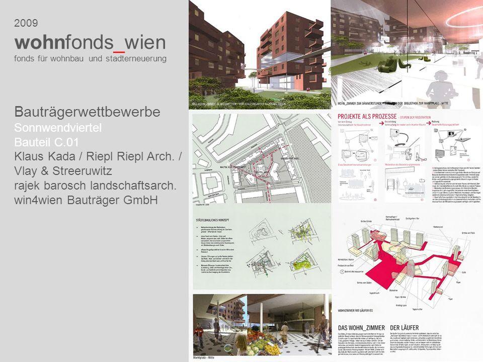 2009 wohnfonds_wien fonds für wohnbau und stadterneuerung Bauträgerwettbewerbe Sonnwendviertel Bauteil C.01 Klaus Kada / Riepl Riepl Arch. / Vlay & St