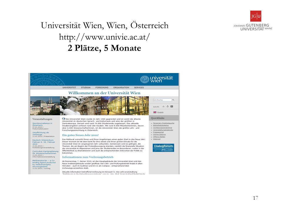 17 Universität Wien, Wien, Österreich http://www.univie.ac.at/ 2 Plätze, 5 Monate