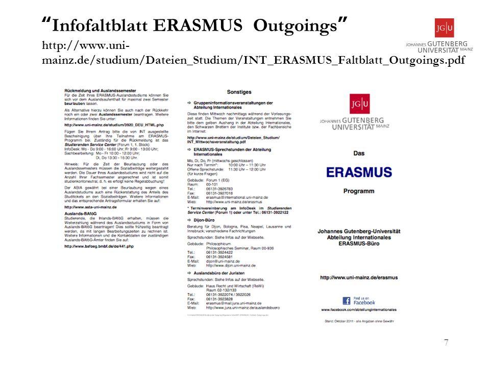 7 Infofaltblatt ERASMUS Outgoings http://www.uni- mainz.de/studium/Dateien_Studium/INT_ERASMUS_Faltblatt_Outgoings.pdf
