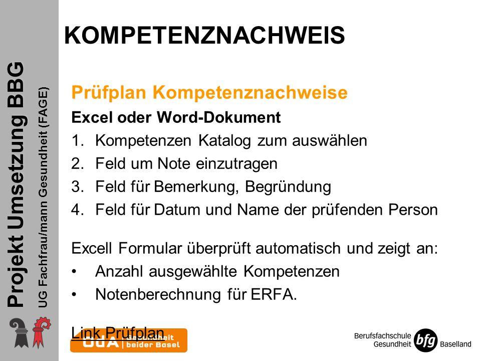 Projekt Umsetzung BBG UG Fachfrau/mann Gesundheit (FAGE) KOMPETENZNACHWEIS Prüfplan Kompetenznachweise Excel oder Word-Dokument 1.Kompetenzen Katalog