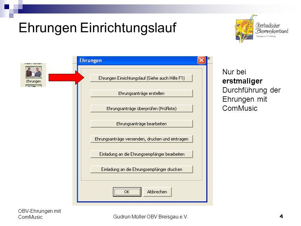 Gudrun Müller OBV Breisgau e.V.5 OBV-Ehrungen mit ComMusic Ehrungen Einrichtungslauf Ermittelt alle Ehrungen, die bisher hätten vergeben werden müssen.