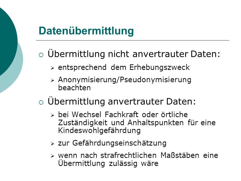 Datenübermittlung Übermittlung nicht anvertrauter Daten: entsprechend dem Erhebungszweck Anonymisierung/Pseudonymisierung beachten Übermittlung anvert