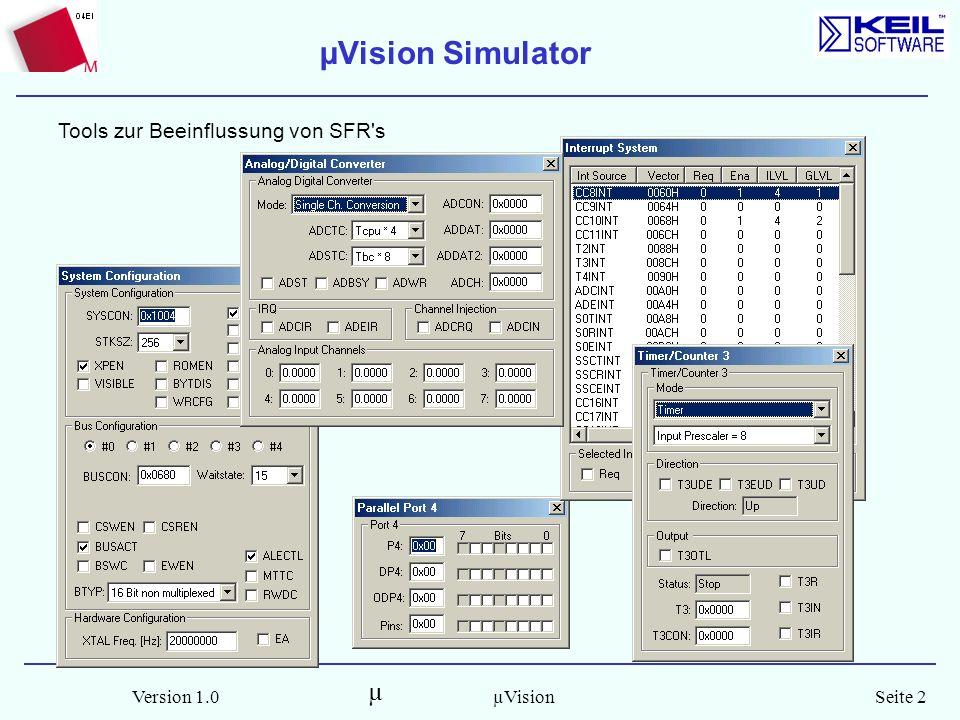 µ Version 1.0Seite 3µVision Das Erstellen von Debug-Funktionen erfolgt nach dem Start der Debug- Session im Menü Debug-Function-Editor.