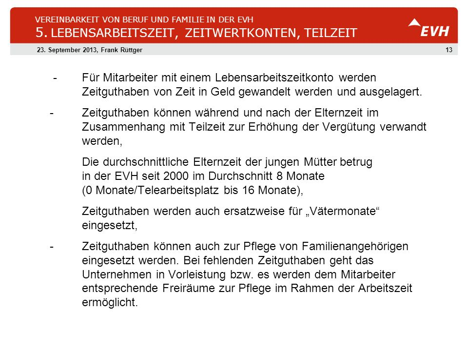 1323. September 2013, Frank Rüttger VEREINBARKEIT VON BERUF UND FAMILIE IN DER EVH 5. LEBENSARBEITSZEIT, ZEITWERTKONTEN, TEILZEIT -Für Mitarbeiter mit