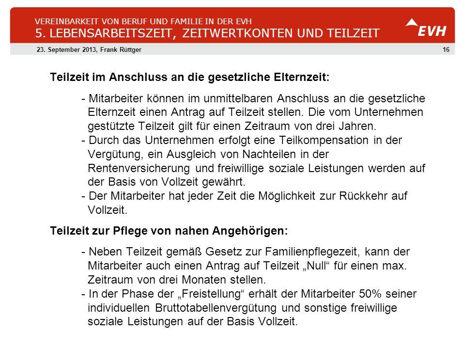 1623. September 2013, Frank Rüttger VEREINBARKEIT VON BERUF UND FAMILIE IN DER EVH 5. LEBENSARBEITSZEIT, ZEITWERTKONTEN UND TEILZEIT Teilzeit im Ansch