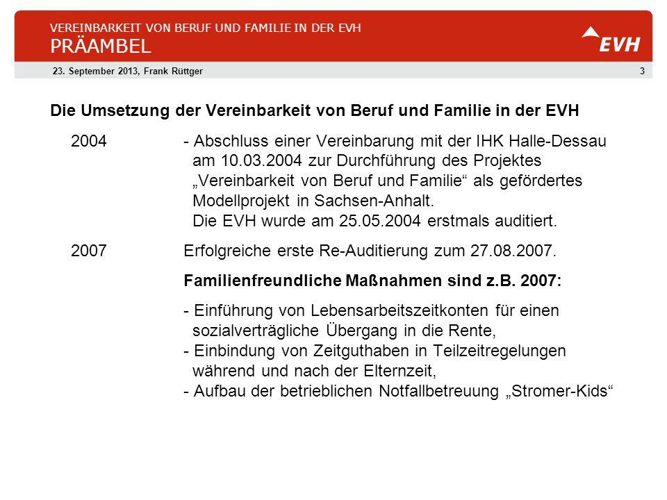 323. September 2013, Frank Rüttger VEREINBARKEIT VON BERUF UND FAMILIE IN DER EVH PRÄAMBEL Die Umsetzung der Vereinbarkeit von Beruf und Familie in de