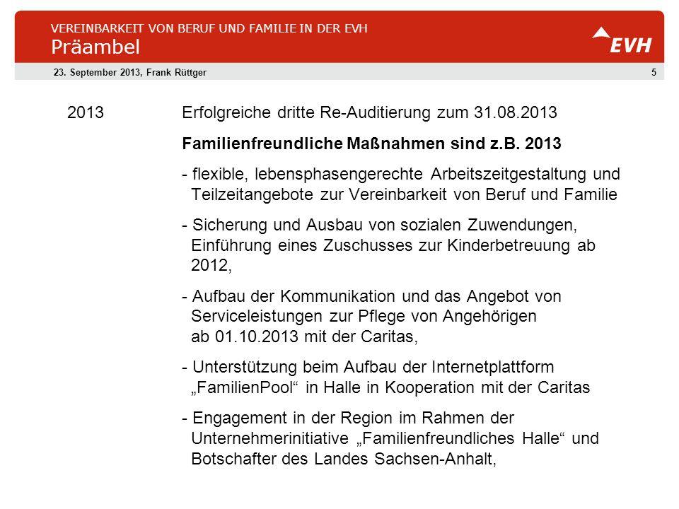 VEREINBARKEIT VON BERUF UND FAMILIE IN DER EVH Präambel 2013Erfolgreiche dritte Re-Auditierung zum 31.08.2013 Familienfreundliche Maßnahmen sind z.B.