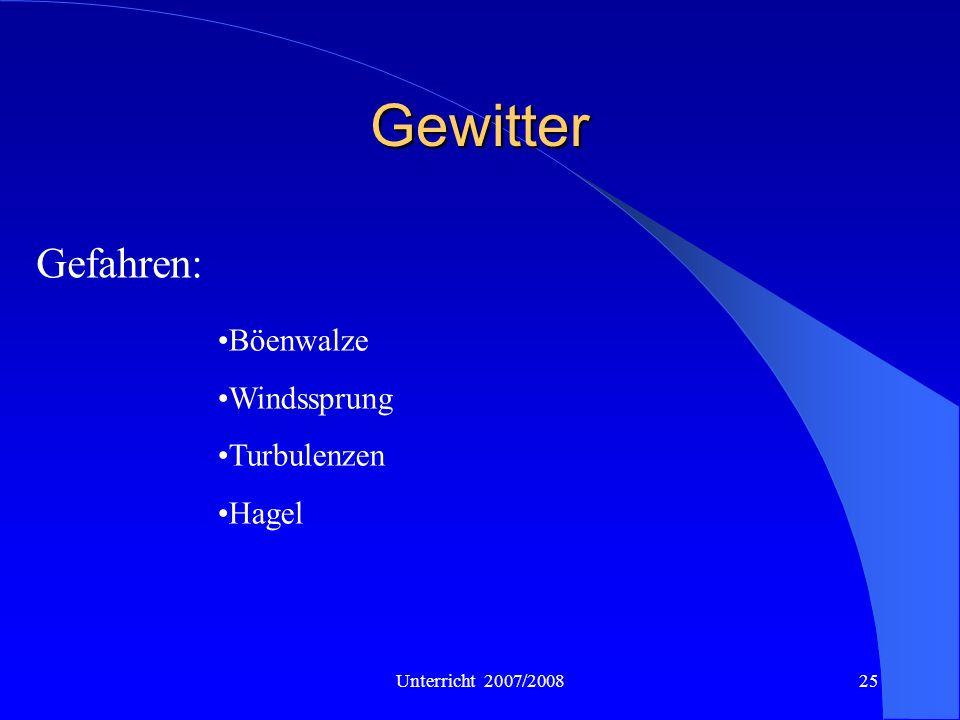 Unterricht 2007/200825 Gewitter Böenwalze Windssprung Turbulenzen Hagel Gefahren: