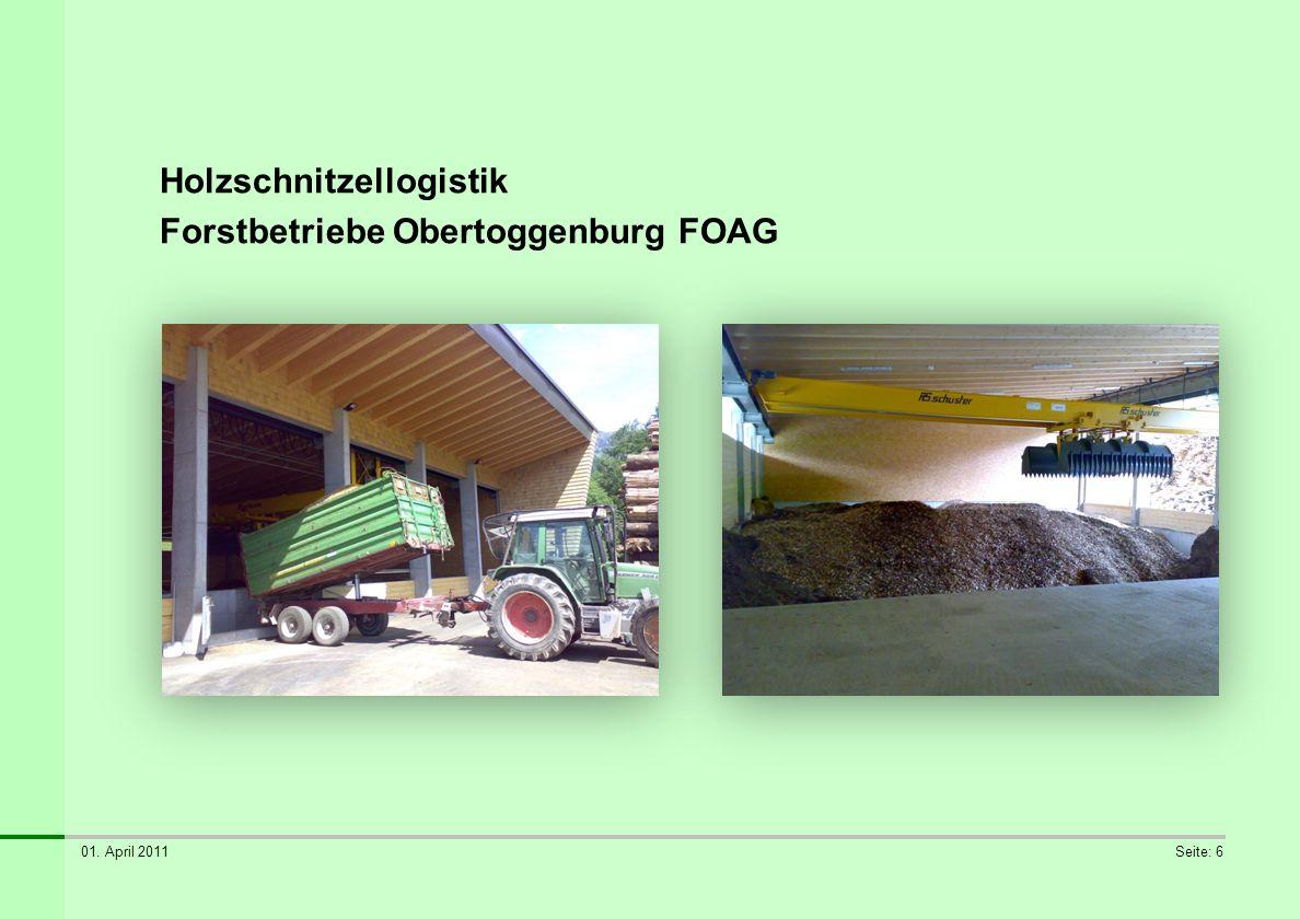 01. April 2011Seite: 6 Holzschnitzellogistik Forstbetriebe Obertoggenburg FOAG