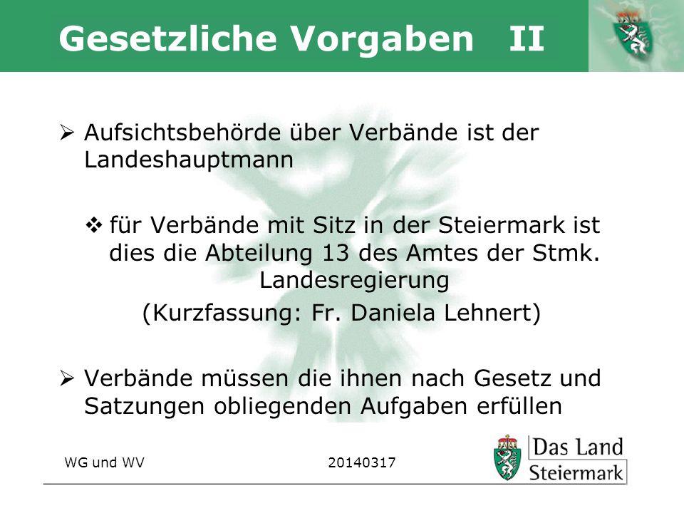 Autor Gesetzliche Vorgaben II Aufsichtsbehörde über Verbände ist der Landeshauptmann für Verbände mit Sitz in der Steiermark ist dies die Abteilung 13