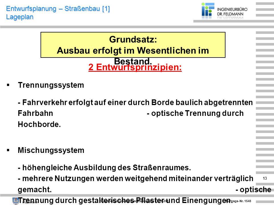 Auftrags-Nr. 1548 Stadt Wipperfürth Bürgerinformationsveranstaltung am 03.11.2011 13 Entwurfsplanung – Straßenbau [1] Lageplan 2 Entwurfsprinzipien: T