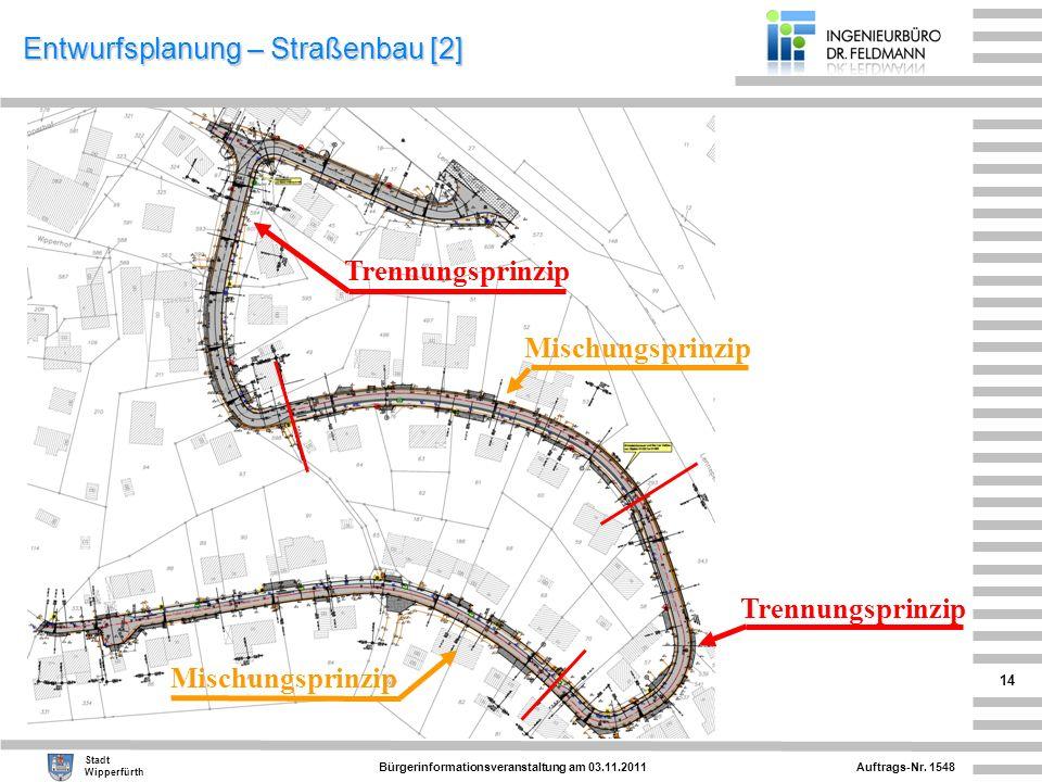 Auftrags-Nr. 1548 Stadt Wipperfürth Bürgerinformationsveranstaltung am 03.11.2011 14 Entwurfsplanung – Straßenbau [2] Trennungsprinzip Mischungsprinzi