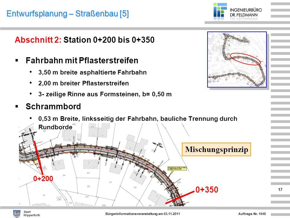 Auftrags-Nr. 1548 Stadt Wipperfürth Bürgerinformationsveranstaltung am 03.11.2011 17 Entwurfsplanung – Straßenbau [5] Abschnitt 2: Station 0+200 bis 0