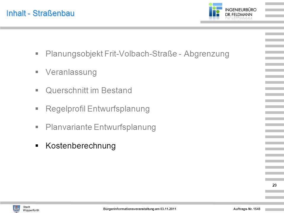 Auftrags-Nr. 1548 Stadt Wipperfürth Bürgerinformationsveranstaltung am 03.11.2011 29 Inhalt - Straßenbau Planungsobjekt Frit-Volbach-Straße - Abgrenzu