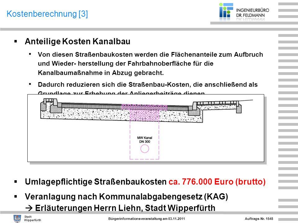 Auftrags-Nr. 1548 Stadt Wipperfürth Bürgerinformationsveranstaltung am 03.11.2011 Kostenberechnung [3] Anteilige Kosten Kanalbau Von diesen Straßenbau