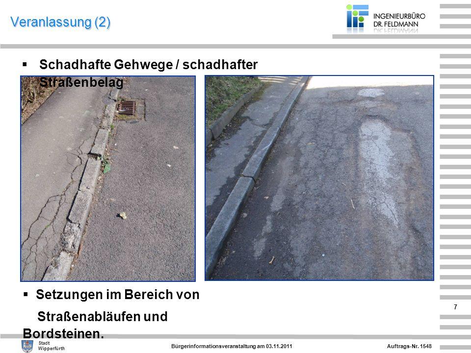 Auftrags-Nr. 1548 Stadt Wipperfürth Bürgerinformationsveranstaltung am 03.11.2011 7 Veranlassung (2) Schadhafte Gehwege / schadhafter Straßenbelag Hau