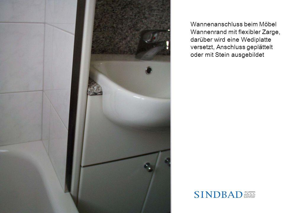 Wannenanschluss beim Möbel Wannenrand mit flexibler Zarge, darüber wird eine Wediplatte versetzt, Anschluss geplättelt oder mit Stein ausgebildet