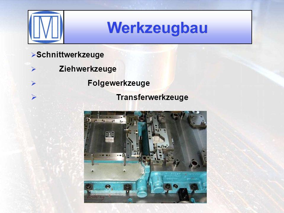 Werkzeugbau Schnittwerkzeuge Ziehwerkzeuge Folgewerkzeuge Transferwerkzeuge