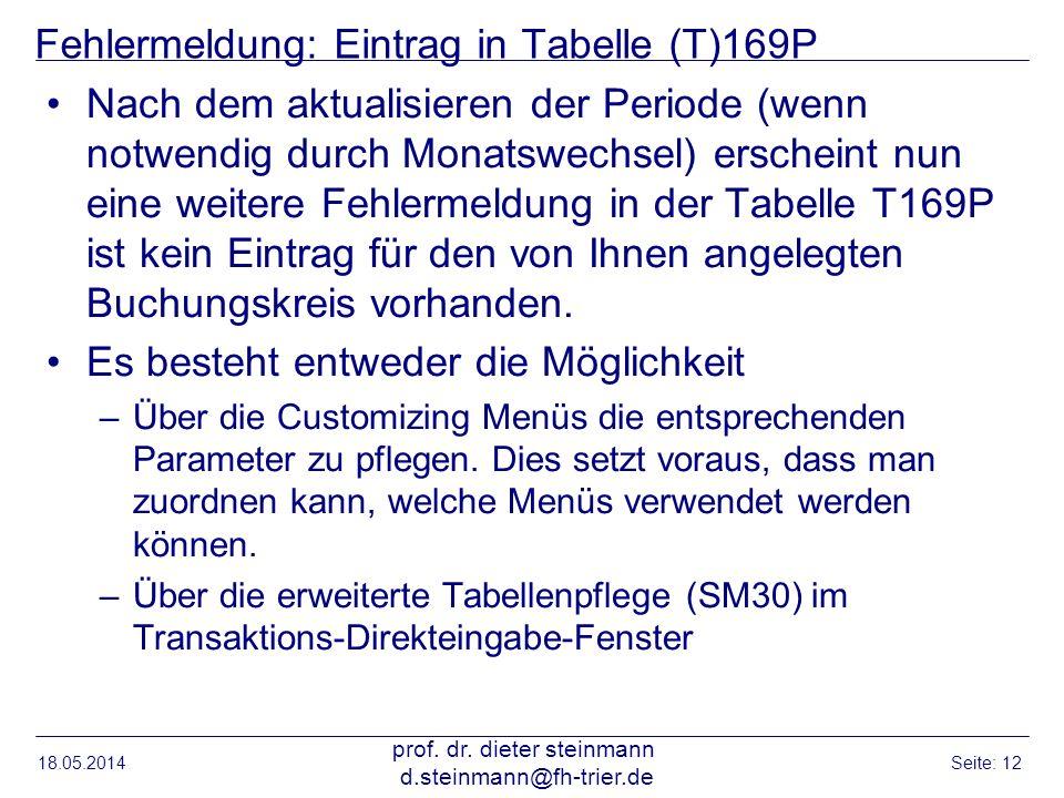 Fehlermeldung: Eintrag in Tabelle (T)169P Nach dem aktualisieren der Periode (wenn notwendig durch Monatswechsel) erscheint nun eine weitere Fehlermel