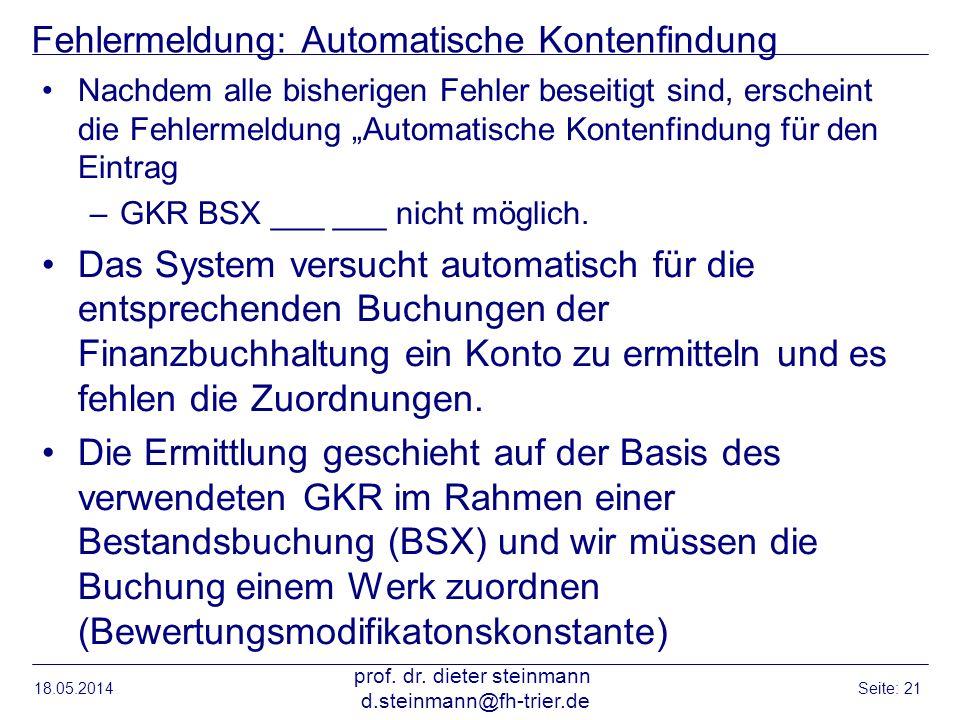 Fehlermeldung: Automatische Kontenfindung Nachdem alle bisherigen Fehler beseitigt sind, erscheint die Fehlermeldung Automatische Kontenfindung für de