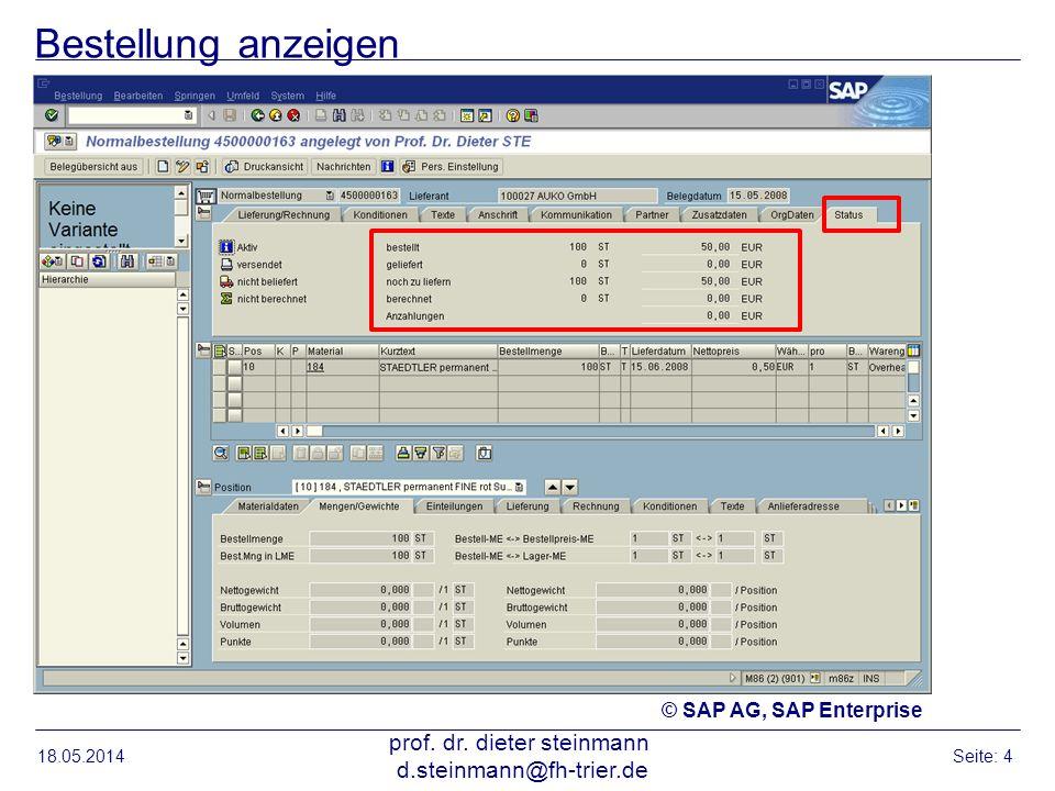 Bestellung anzeigen 18.05.2014 prof. dr. dieter steinmann d.steinmann@fh-trier.de Seite: 4 © SAP AG, SAP Enterprise