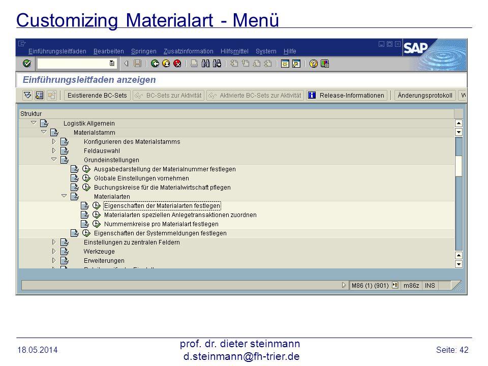 Customizing Materialart - Menü 18.05.2014 prof. dr. dieter steinmann d.steinmann@fh-trier.de Seite: 42