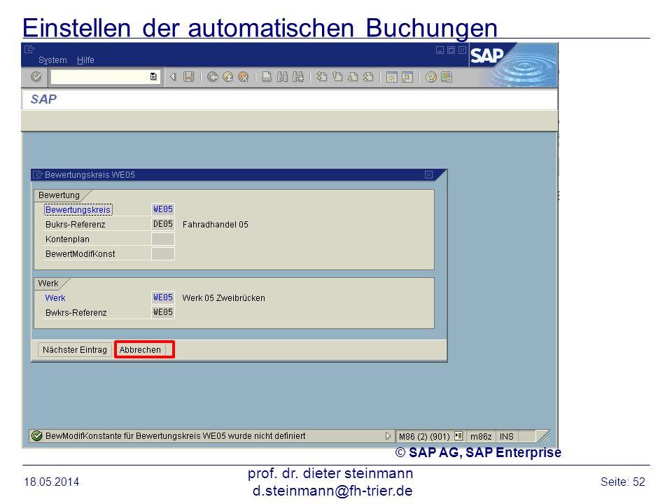 Einstellen der automatischen Buchungen 18.05.2014 prof. dr. dieter steinmann d.steinmann@fh-trier.de Seite: 52 © SAP AG, SAP Enterprise