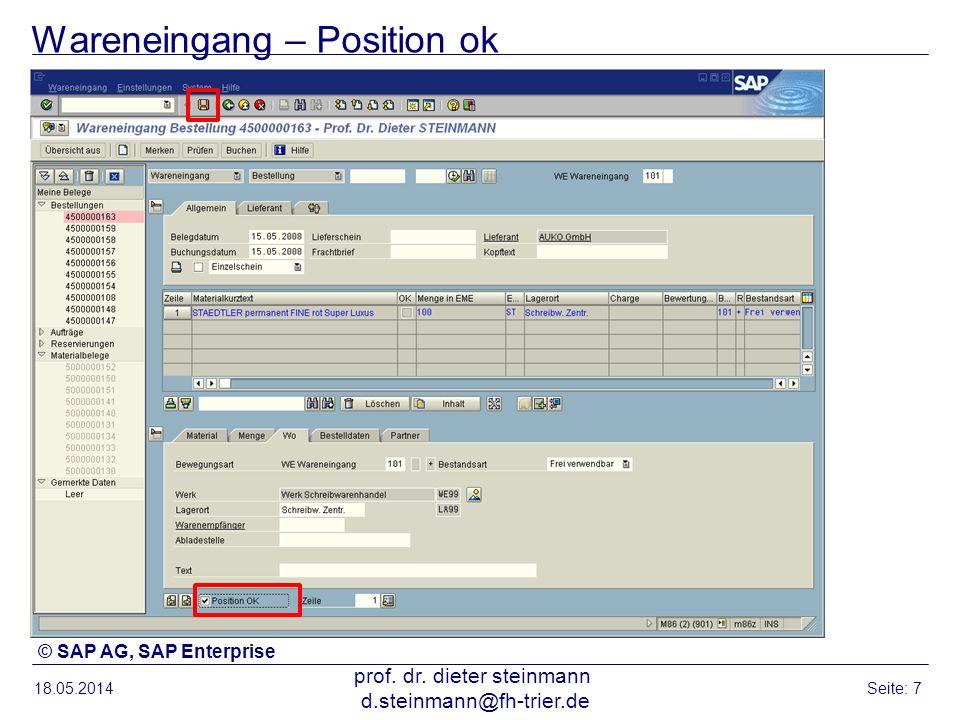 Wareneingang – Position ok 18.05.2014 prof. dr. dieter steinmann d.steinmann@fh-trier.de Seite: 7 © SAP AG, SAP Enterprise