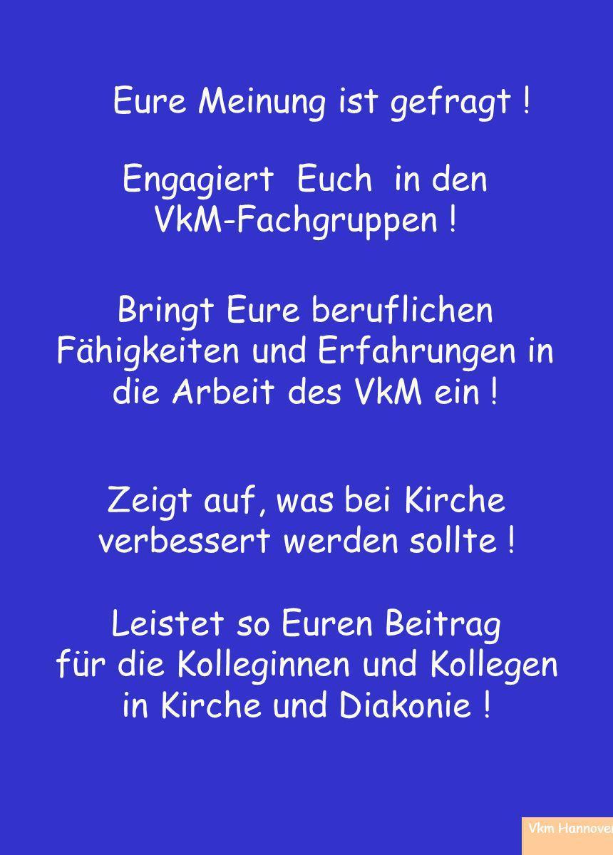 Engagiert Euch in den VkM-Fachgruppen . Vkm Hannover Eure Meinung ist gefragt .