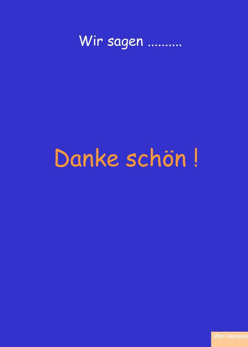 Vkm Hannover Wir sagen.......... Danke schön !