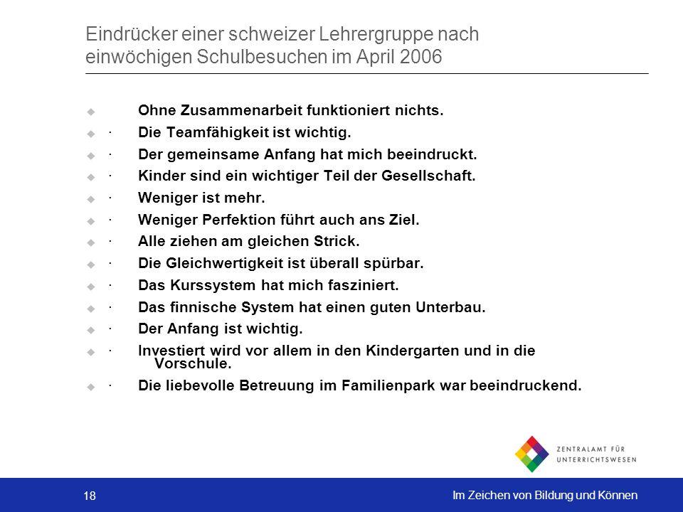 18 Im Zeichen von Bildung und Können Eindrücker einer schweizer Lehrergruppe nach einwöchigen Schulbesuchen im April 2006 Ohne Zusammenarbeit funktion