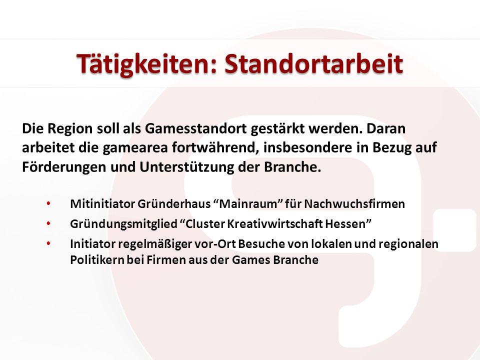 Tätigkeiten: Standortarbeit Die Region soll als Gamesstandort gestärkt werden.