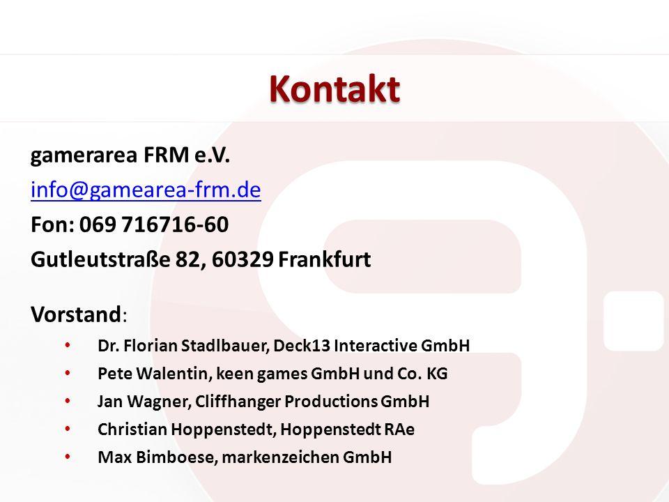 Kontakt gamerarea FRM e.V. info@gamearea-frm.de Fon: 069 716716-60 Gutleutstraße 82, 60329 Frankfurt Vorstand : Dr. Florian Stadlbauer, Deck13 Interac