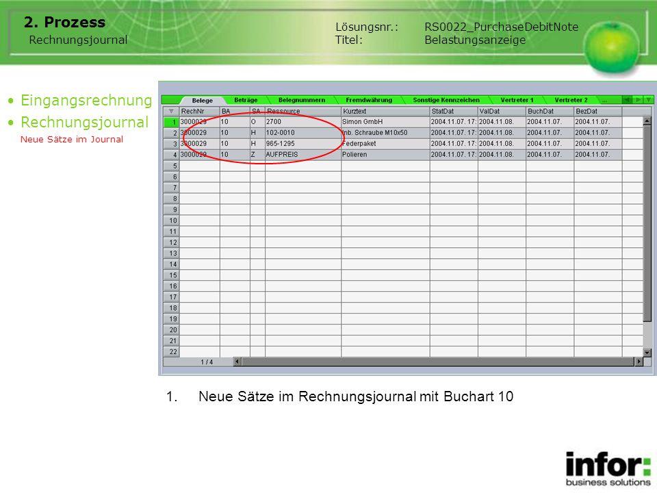 1.Neue Sätze im Rechnungsjournal mit Buchart 10 2. Prozess Eingangsrechnung Rechnungsjournal Neue Sätze im Journal Rechnungsjournal Lösungsnr.:RS0022_