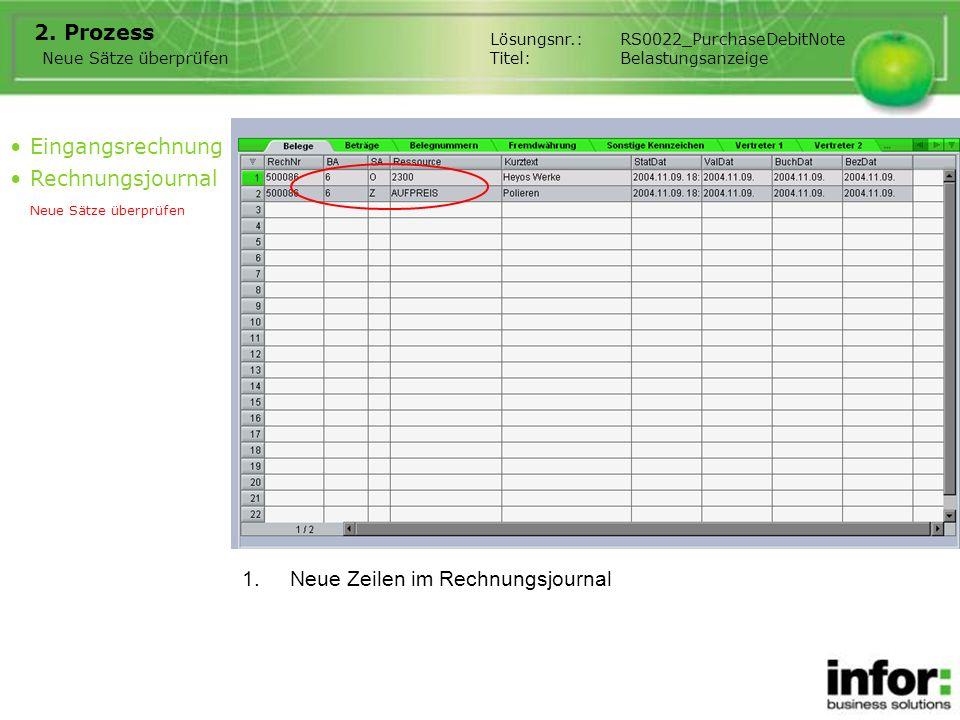 1.Neue Zeilen im Rechnungsjournal 2. Prozess Eingangsrechnung Rechnungsjournal Neue Sätze überprüfen Lösungsnr.:RS0022_PurchaseDebitNote Titel:Belastu