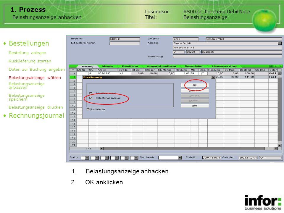 1.Belastungsanzeige anhacken 1. Prozess Belastungsanzeige anhacken Bestellungen Bestellung anlegen Rücklieferung starten Daten zur Buchung angeben Bel