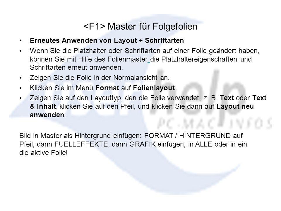 Master für Folgefolien Erneutes Anwenden von Layout + Schriftarten Wenn Sie die Platzhalter oder Schriftarten auf einer Folie geändert haben, können S