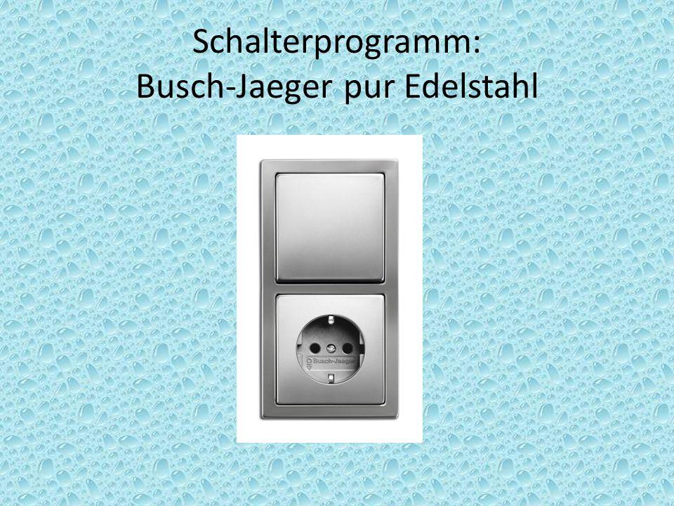 Schalterprogramm: Busch-Jaeger pur Edelstahl