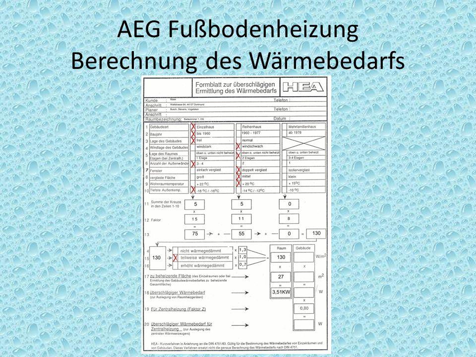 AEG Fußbodenheizung Berechnung des Wärmebedarfs