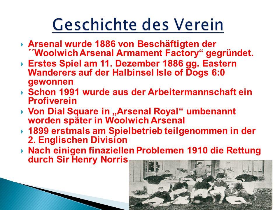 Arsenal wurde 1886 von Beschäftigten der ´´Woolwich Arsenal Armament Factory gegründet.