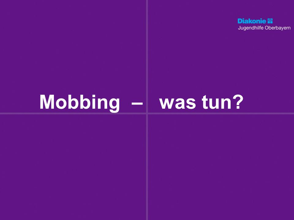 Was ist Mobbing.