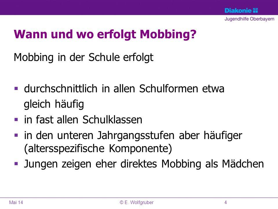 Wann und wo erfolgt Mobbing? Mobbing in der Schule erfolgt durchschnittlich in allen Schulformen etwa gleich häufig in fast allen Schulklassen in den