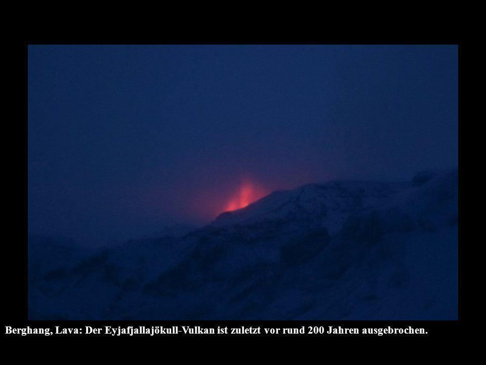 Berghang, Lava: Der Eyjafjallajökull-Vulkan ist zuletzt vor rund 200 Jahren ausgebrochen.