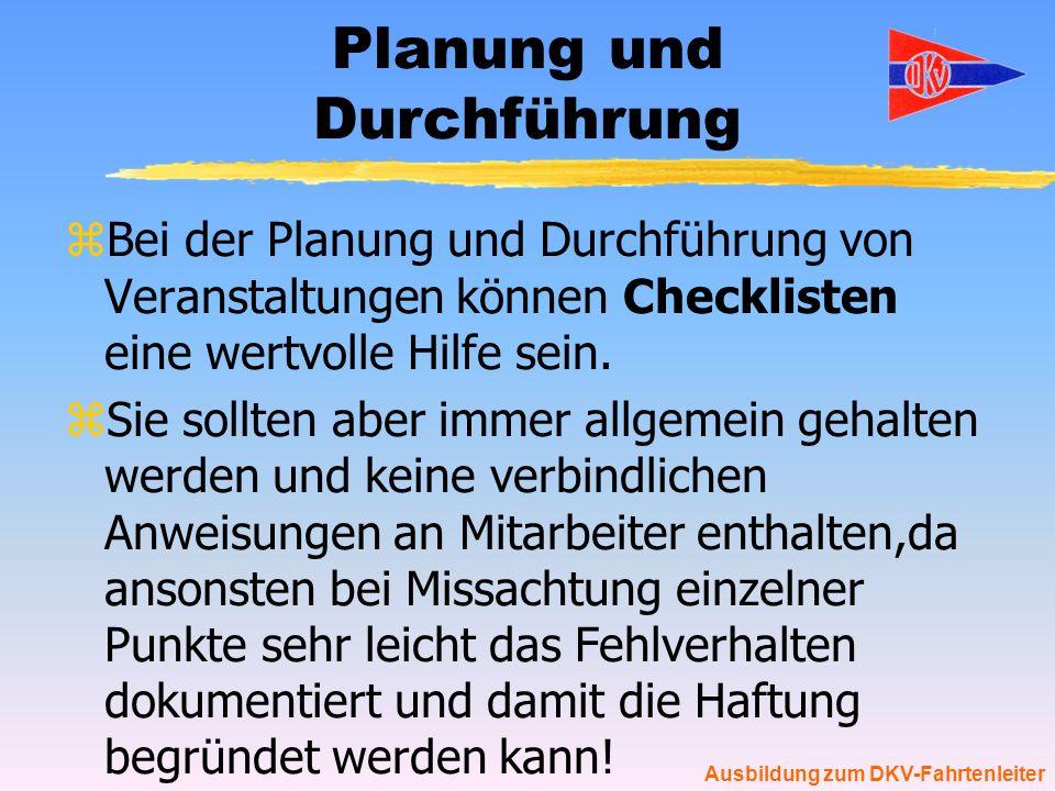 Ausbildung zum DKV-Fahrtenleiter Planung und Durchführung zBei der Planung und Durchführung von Veranstaltungen können Checklisten eine wertvolle Hilf