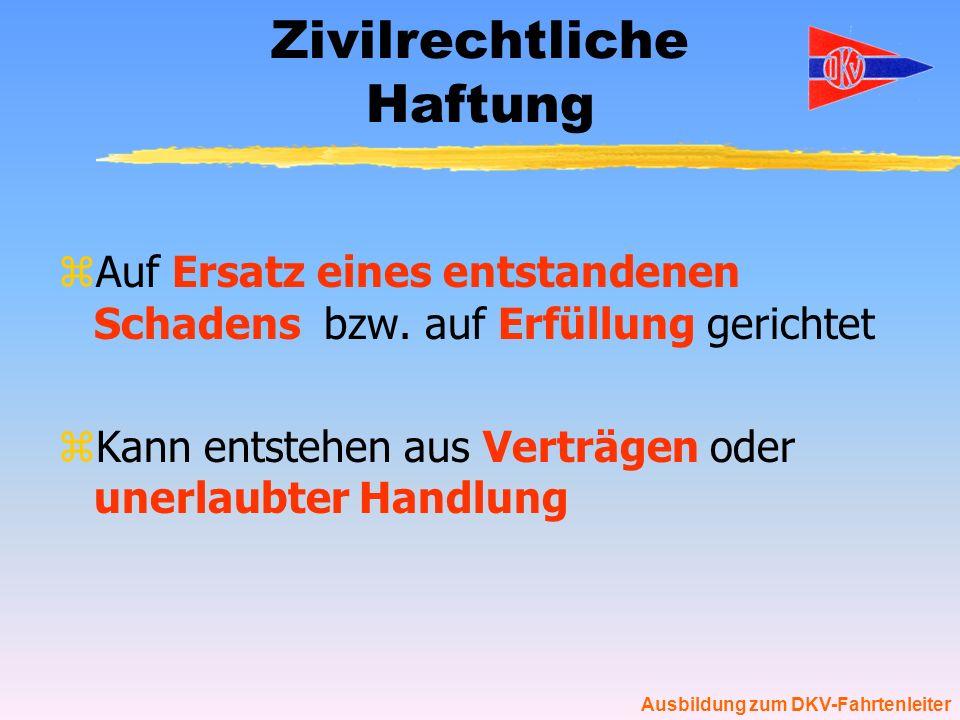 Ausbildung zum DKV-Fahrtenleiter Unerlaubte Handlung zHaftungsvoraussetzungen im Straf- u.